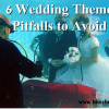 6 Wedding Theme Pitfalls to Avoid